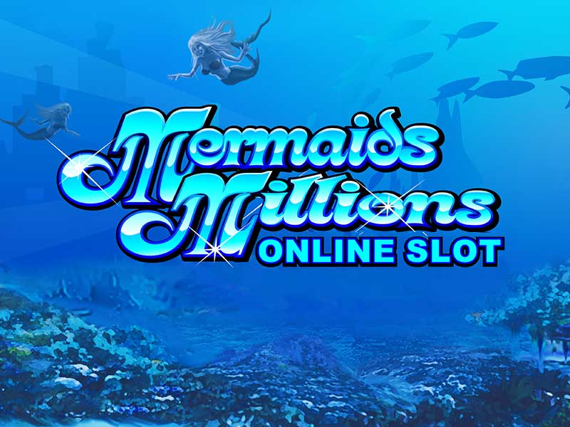 Play Mermaids Millions Slot