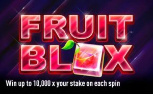 Fruit Blox Slot – Win Up To 10,000 Times Your Stake
